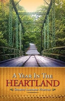 A Year in the Heartland (Paperback): Sharon Laborde Horton