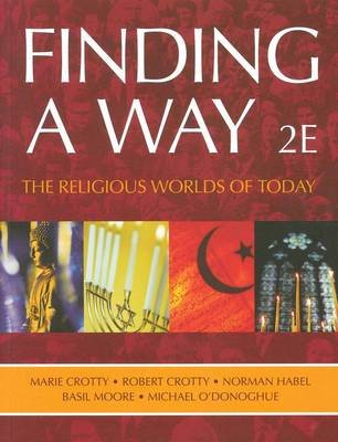 Finding a Way - The Religious Worlds of Today (Paperback): Robert Crotty