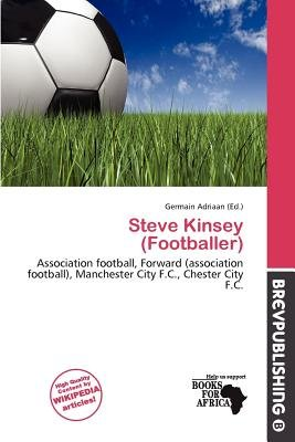 Steve Kinsey (Footballer) (Paperback): Germain Adriaan