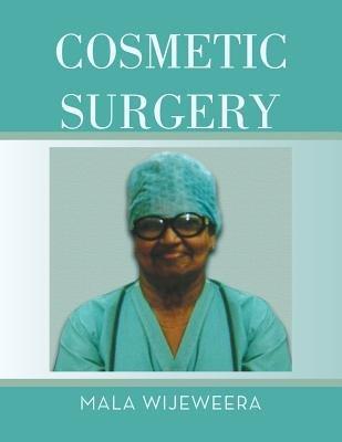 Cosmetic Surgery (Paperback): Mala Wijeweera