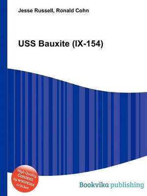 USS Bauxite (IX-154) (Paperback): Jesse Russell, Ronald Cohn