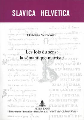Les Lois Du Sens: La Semantique Marriste (French, Paperback): Ekaterina Velmezova