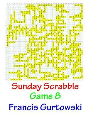 Sunday Scrabble Game 8 (Paperback): MR Francis Gurtowski