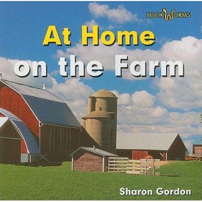 At Home on the Farm (Paperback): Sharon Gordon