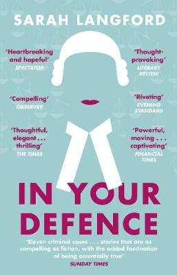 In Your Defence - Stories of Life and Law (Paperback): Sarah Langford