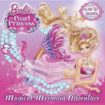 Magical Mermaid Adventure (Barbie: The Pearl Princess) (Paperback): Mary Man-Kong