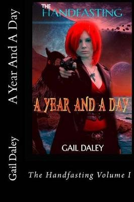 A Year and a Day - - The Handfasting Book 1 (Paperback): Gail Daley
