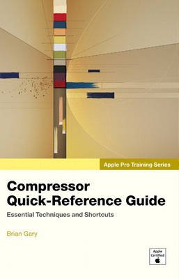 Compressor Quick-reference Guide (Paperback): Brian Gary