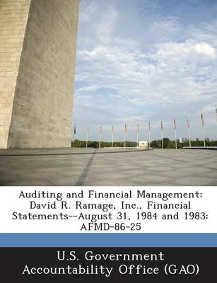 Auditing and Financial Management - David R. Ramage, Inc., Financial Statements--August 31, 1984 and 1983: Afmd-86-25...