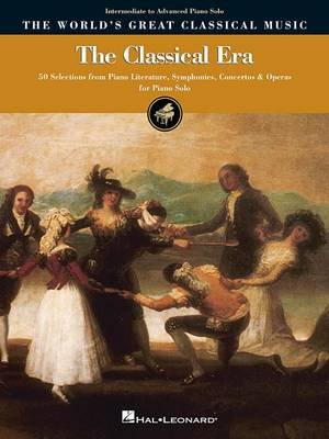 The World's Great Classical Music - The Classical Era - Intermediate/Advanced Piano (Paperback): Hal Leonard Corp