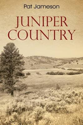 Juniper Country (Paperback): Pat Jameson