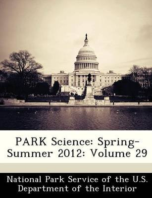 Park Science - Spring-Summer 2012: Volume 29 (Paperback):