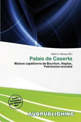 Palais de Caserte (French, Paperback):