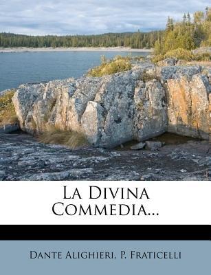 La Divina Commedia... (Italian, Paperback): Dante Alighieri, P. Fraticelli