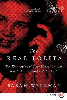 The Real Lolita - The Kidnapping of Sally Horner and the Novel That Scandalized the World (Large print, Paperback, Large type /...