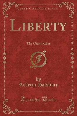 Liberty - The Giant Killer (Classic Reprint) (Paperback): Rebecca Salsbury