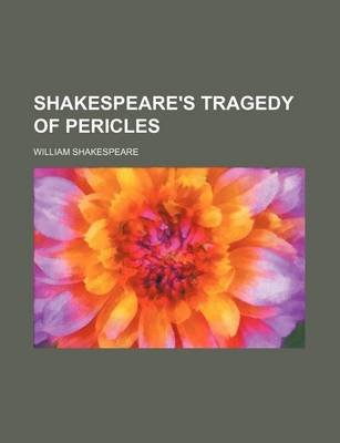 Shakespeare's Tragedy of Pericles (Paperback): William Shakespeare