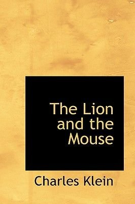 The Lion and the Mouse (Hardcover): Charles Klein