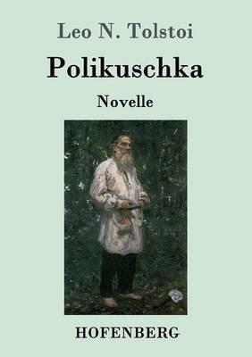 Polikuschka (German, Paperback): Leon Tolstoi