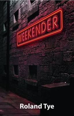 Weekender (Paperback): Tye Roland