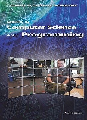 Careers in Computer Science and Programming (Hardcover): Jeri Freedman