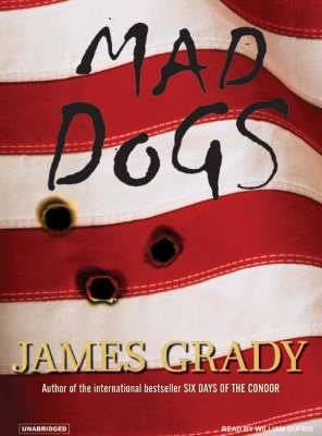 Mad Dogs (MP3 format, CD, Unabridged edition): James Grady