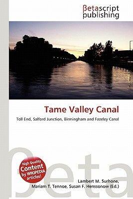Tame Valley Canal (Paperback): Lambert M. Surhone, Mariam T. Tennoe, Susan F. Henssonow