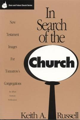 In Search of the Church (Electronic book text): Keith A Russell