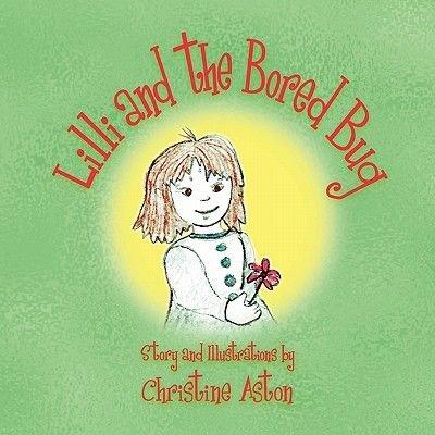 LILLI and the Bored Bug (Paperback): Christine Aston