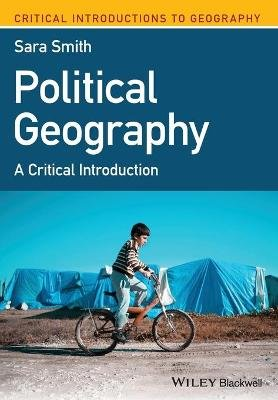 Political Geography - A Critical Introduction (Paperback): Sara Smith