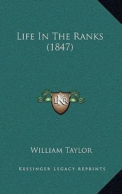 Life in the Ranks (1847) (Hardcover): William Taylor
