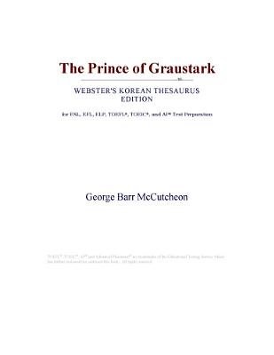 The Prince of Graustark (Webster's Korean Thesaurus Edition) (Electronic book text): Inc. Icon Group International