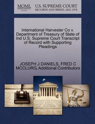 International Harvester Co V. Department of Treasury of State of Ind U.S. Supreme Court Transcript of Record with Supporting...