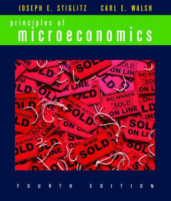 Principles of Microeconomics (Paperback, Fourth Edition): Josephe Stiglitz, Carl E Walsh