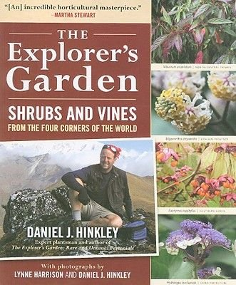 The Explorer's Garden - Shrubs and Vines from the Four Corners of the World (Hardcover): Daniel J. Hinkley