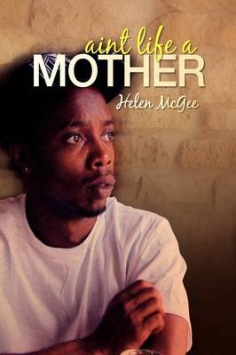 Aren't Life a Mother (Paperback): Helen McGee