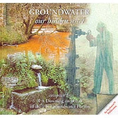 Groundwater - Our Hidden Asset (Paperback): R.A. Downing