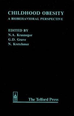 Childhood Obesity - A Biobehavioural Perspective (Paperback): Norman A. Krasnegor, Gilman D. Grave, Norman Kretchmer