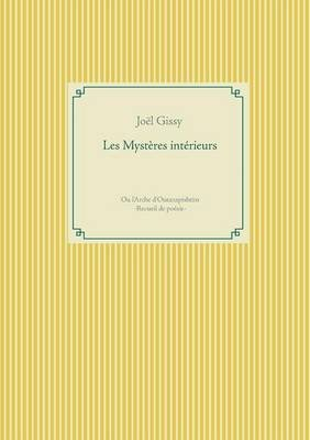 Les Mysteres Interieurs (French, Paperback): Joel Gissy