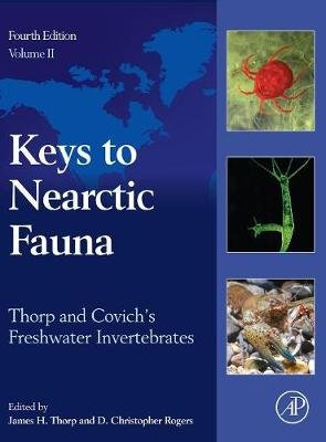 Thorp and Covich's Freshwater Invertebrates - Keys to Nearctic Fauna (Hardcover, 4th edition): James H. Thorp, D....