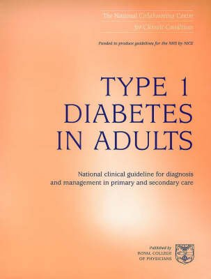 Type 1 Diabetes in Adults - National Clinical Guideline for Diagnosis and Management in Primary Care (Paperback):