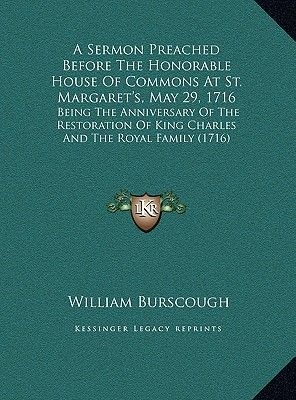 A Sermon Preached Before the Honorable House of Commons at Sa Sermon Preached Before the Honorable House of Commons at St....