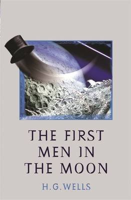 The First Men in the Moon (Paperback, New Ed): H. G. Wells