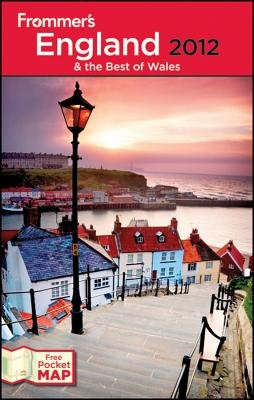 Frommer's England and the Best of Wales 2012 (Paperback, Revised edition): Nick Dalton, Rebecca Ford, Donald Strachan,...