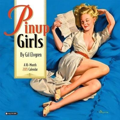 Pinup Girls Calendar (Calendar): Gil Elvgren
