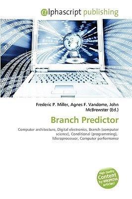 Branch Predictor (Paperback): Frederic P. Miller, Agnes F. Vandome, John McBrewster