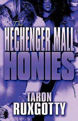 The Hechenger Mall Honies (Paperback): Taron Ruxgotty