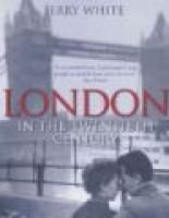 London in the Twentieth Century - A City and Its People (Paperback, New ed): Jerry White