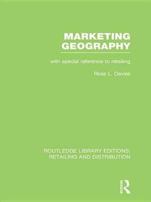 Marketing Geography - With special reference to retailing (Electronic book text): Ross Davies