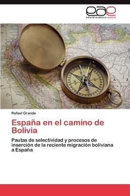 Espana En El Camino de Bolivia (Spanish, Paperback): Rafael Grande